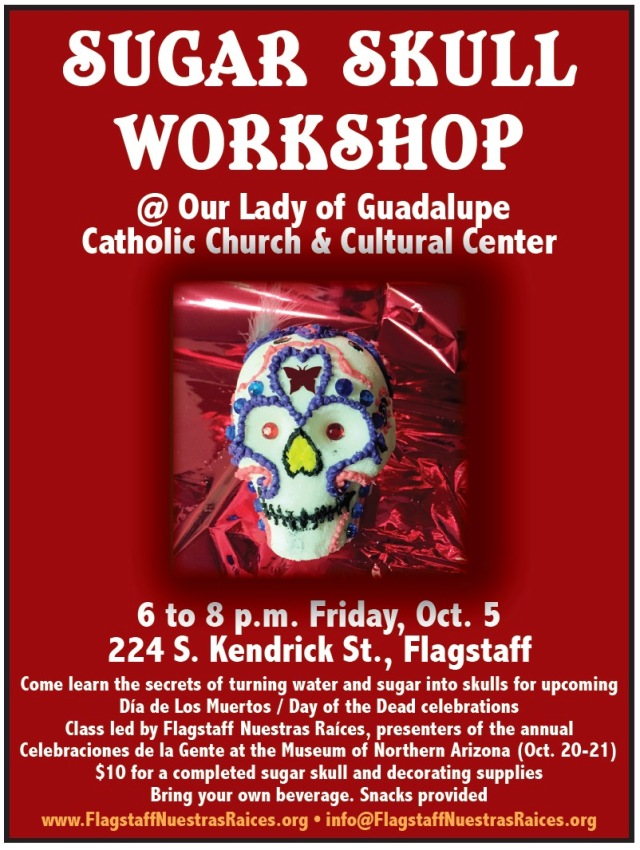 Oct. 5 — Flagstaff Nuestras Raíces presents annual Sugar Skull-making workshop